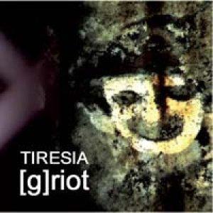 album [g]riot - Tiresia