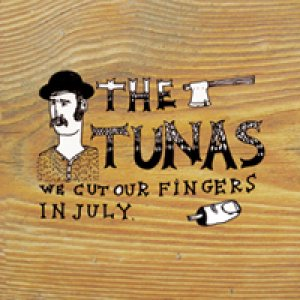 album We Cut Our Fingers In July - The Tunas