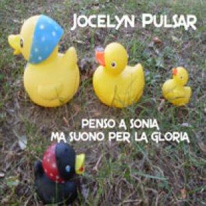 album Penso a Sonia ma suono per la Gloria - Jocelyn Pulsar