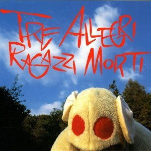 album Ep - Tre Allegri Ragazzi Morti