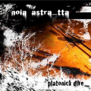 album Noia Astratta - Platonick Dive