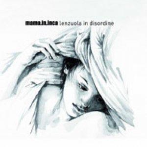 album Lenzuola in disordine - Mama.in.inca