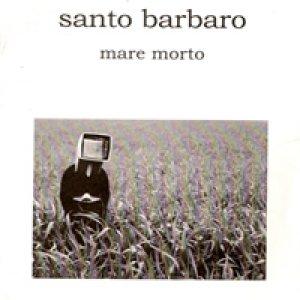 album Mare Morto - Santo Barbaro