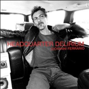 album Headquarter Delirium - Giovanni Ferrario