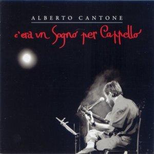 album C'era un sogno per cappello - Alberto Cantone