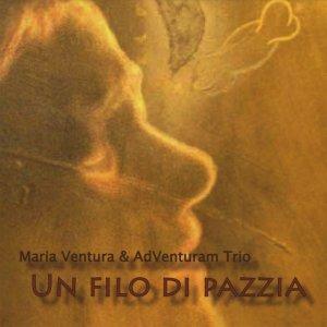 album Un filo di pazzia - Maria Ventura & AdVenturam Trio