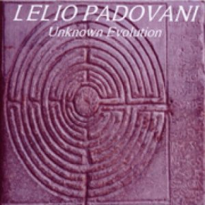 album Unknown Evolution - Lelio Padovani