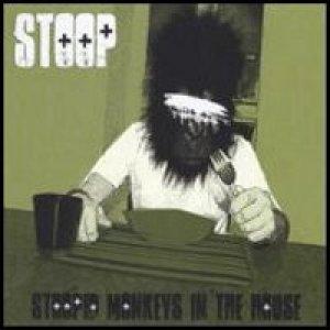 album Stoopid Monkeys in the house - Stoop