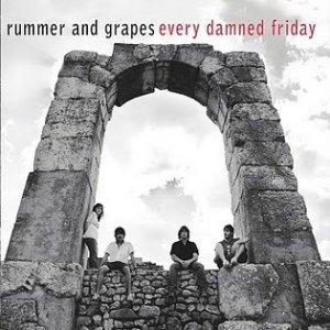 album Every damned friday - Rummer and Grapes
