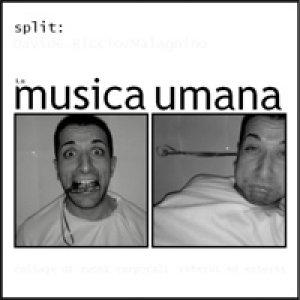 album La musica umana - Split
