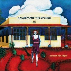 album Around the Edges - Kalweit and The Spokes