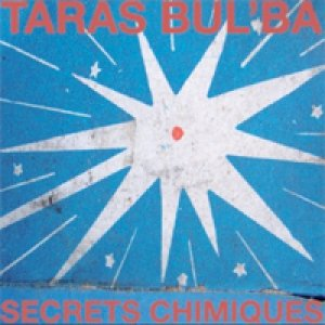 album Secrets Chimiques - Taras Bul'ba