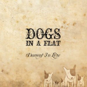 album Demons in Love - Dogs in a flat