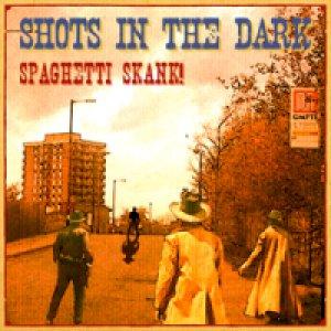 album Spaghetti Skank! - Shots in the dark