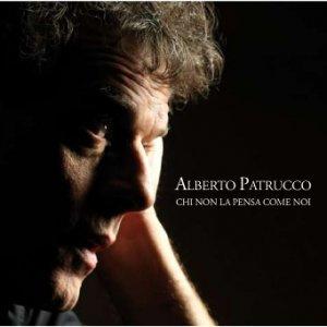 album Chi non la pensa come noi - Alberto Patrucco