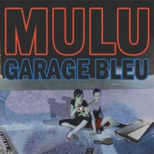 album Garage Bleu - Mulu