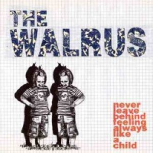 album Never Leave Behind Feeling Always Like A Child - The Walrus