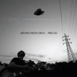 album Free go (digital EP) - Arturo Fiesta Circo