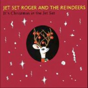 album It's Christmas in the Jet Set - Jet Set Roger