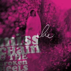 album Lie - Miss Chain & the Broken Heels