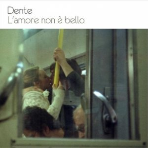 album L'amore non è bello - Dente