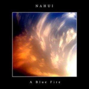 album A Blue Fire - Nahui
