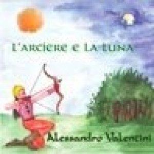 album L'Arciere e la Luna - Alessandro Valentini