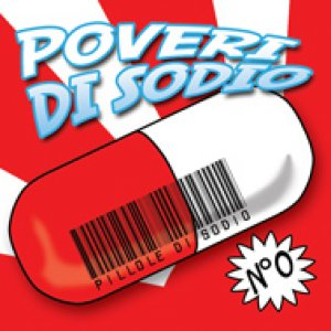 album Pillole di Sodio - Poveri Di Sodio