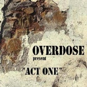album Act One - OVERDOSE