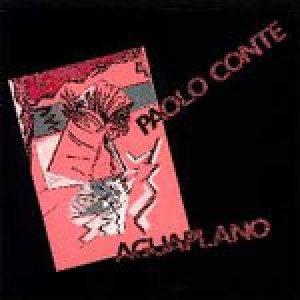 album Aguaplano - Paolo Conte