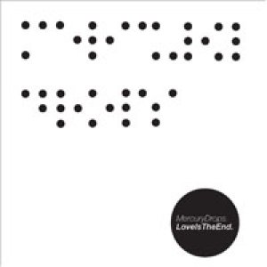 album Love Is The End - Mercury Drops