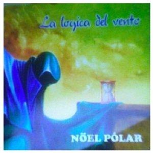 album La logica del vento - Noel Polar