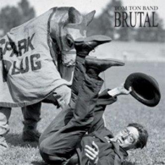 Copertina dell'album Brutal, di tom ton band