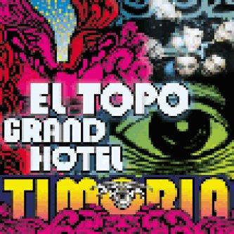 Copertina dell'album El Topo Grand Hotel, di Timoria