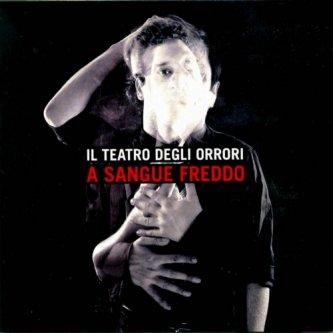 Copertina dell'album A sangue freddo, di Il Teatro Degli Orrori