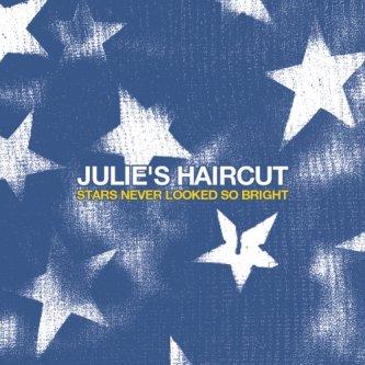 Copertina dell'album Stars never looked so bright, di Julie's Haircut