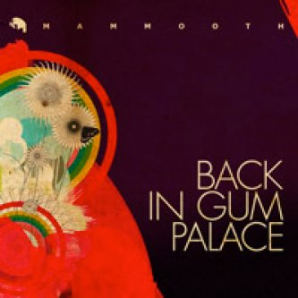 Back in gum palace