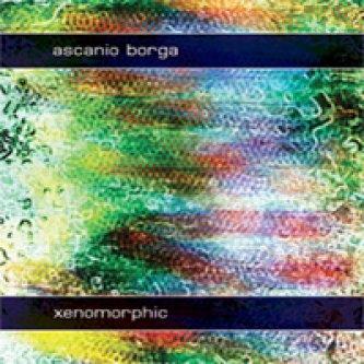 Copertina dell'album Xenomorphic, di Ascanio Borga