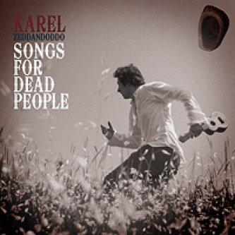 Copertina dell'album SONGS FOR DEAD PEOPLE, di Karel Zeddandoddo