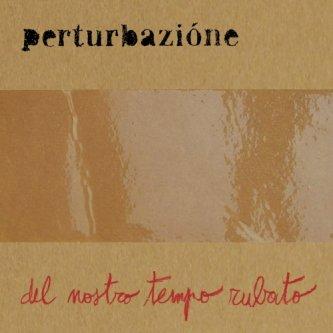 Copertina dell'album Del nostro tempo rubato, di Perturbazione