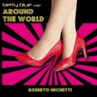 Copertina dell'album Around the world, di Roberto Michetti