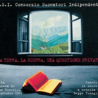 Copertina dell'album La Terra, La Guerra, Una Questione Privata, di Consorzio Suonatori Indipendenti (CSI)
