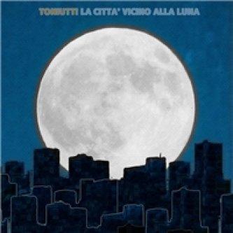 Copertina dell'album La città vicino alla luna, di Toniutti