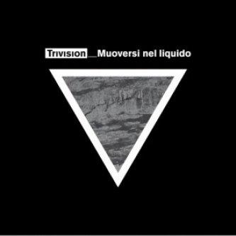 Copertina dell'album Muoversi nel liquido, di Trivision