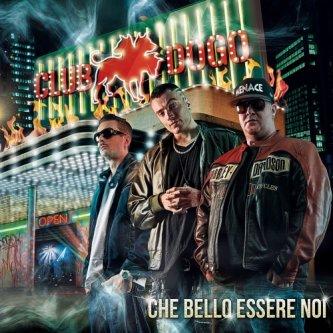 Copertina dell'album Che bello essere noi, di Club Dogo
