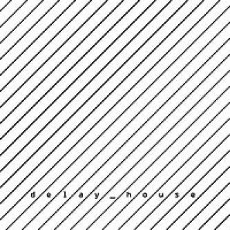 Copertina dell'album 2, di delay_house