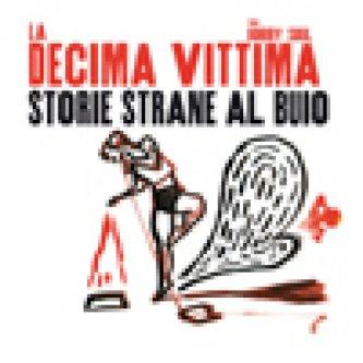 Copertina dell'album Storie Strane al Buio, di La Decima Vittima