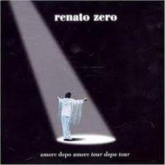 Copertina dell'album Amore dopo amore, tour dopo tour (live), di Renato Zero