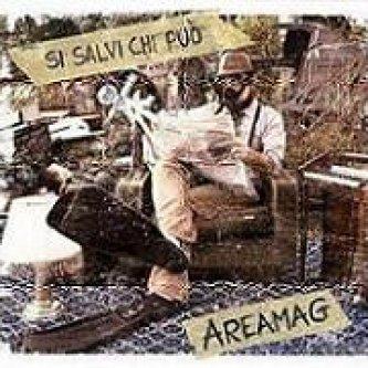 Copertina dell'album Si Salvi Chi Può, di Areamag