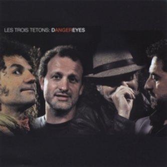 Copertina dell'album Dangereyes, di Les Trois Tetons